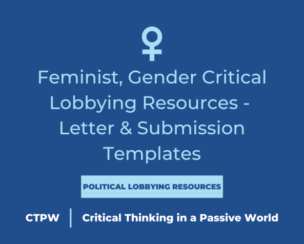 Feminist, Gender Critical Lobbying Resources – Letter & SubmissionTemplates